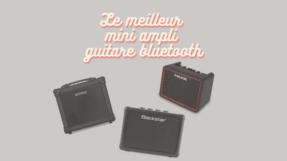 Meilleur mini ampli guitare bluetooth